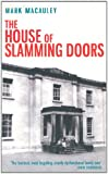 Mark Macauley The House of Slamming Doors