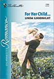 For Her Child... (Silhouette Romance)