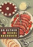 Dr. Oetker Schulkochbuch Reprint von 1952