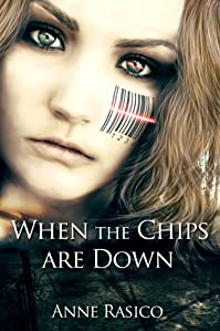 (FREE on 8/8) When The Chips Are Down: A Dystopian Nightmare Comes True by Anne Rasico - http://eBooksHabit.com