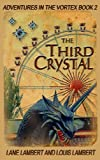 img - for The Third Crystal (Adventures in the Vortex) book / textbook / text book