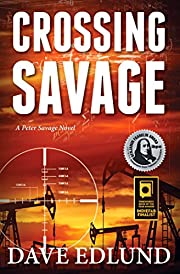 Crossing Savage: A Peter Savage Novel