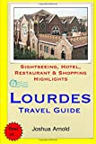 Lourdes Travel Guide: Sightseeing, Hotel, Restaurant & Shopping Highlights