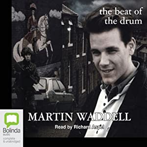 The Beat of the Drum: Troubles Trilogy, Book 3 | [Martin Waddell]