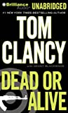 Tom Clancy Dead or Alive (Jack Ryan Novels)