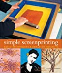 Simple Screenprinting: Basic Techniqu...
