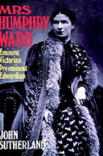 Image for Mrs. Humphry Ward: Eminent Victorian, Pre-eminent Edwardian