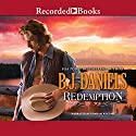 Redemption (       UNABRIDGED) by B. J. Daniels Narrated by Graham Winton