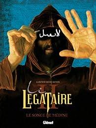 Le L�gataire, Tome 2 : Le songe de M�dine par Frank Giroud