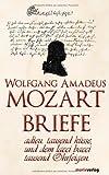 Mozart-Briefe. adieu.tausend k�sse, und dem lacci bacci tausend Ohrfeigen