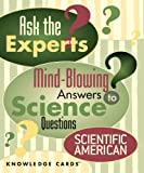 Ask The Experts: Mind-Blowing Answers to Science Questions Knowledge Cards Deck
