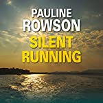 Silent Running: Art Marvik, Book 1   Pauline Rowson