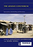 The Afghan Conundrum: intervention, statebuilding and resistance (Thirdworlds)
