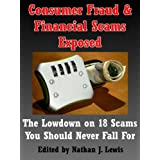 Consumer Fraud & Financial Scams Exposed: The Lowdown on 18 Scams You Should Never Fall For ~ Phillip M. Murray