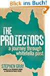 The Protectors: A journey through whi...
