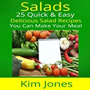 Salads: 25 Quick & Easy Delicious Salad Recipes You Can Make Your Meal | [Kim Jones]