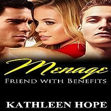 Menage: Friends with Benefits: A Billionaire Menage Short Story | Livre audio Auteur(s) : Kathleen Hope Narrateur(s) : Lion Queen