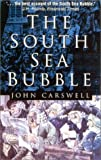 The South Sea Bubble (0750927992) by Carswell, John