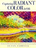 Capturing Radiant Color in Oils