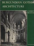 img - for Burgundian Gothic Architecture book / textbook / text book