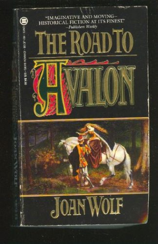 The Road to Avalon, JOAN WOLF