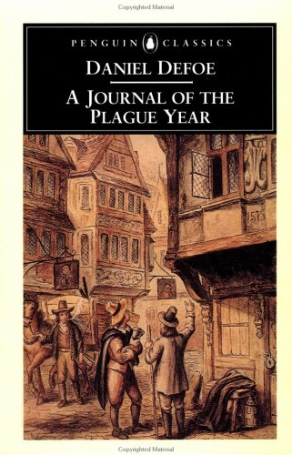 A Journal of the Plague Year: Being Observations or Memorials of the Most Remarkable Occurrences, As Well (Penguin Classics), DANIEL DEFOE