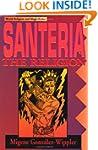 Santeria: The Religion (World religio...