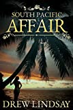 South Pacific Affair (Ben Hood Thrillers Book 17)