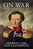 img - for General Carl Von Clausewitz: On War : The Complete Edition (Paperback); 2009 Edition book / textbook / text book