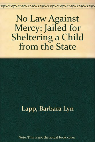 No Law Against Mercy: Jailed for Sheltering a Child from the State
