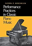 img - for Performance Practices in Classic Piano Music: Their Principles and Applications (Music: Scholarship and Performance) by Rosenblum, Sandra P. (1988) Paperback book / textbook / text book