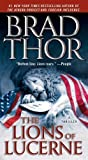 The Lions of Lucerne by Thor, Brad published by Pocket Star (2010) Mass Market Paperback N/A