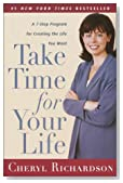 Take Time for Your Life: A Personal Coach's 7-Step Program for Creating the Life You Want