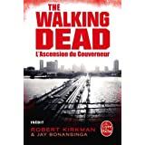 L&#39;Ascension du Gouverneur (The Walking Dead, tome 1)par Robert Kirkman