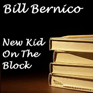 New Kid on the Block (Short Story) | [Bill Bernico]
