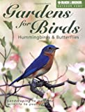 Gardens for Birds, Hummingbirds, & Butterflies (Black & Decker Outdoor Home Series)