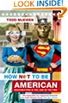 How Not to Be American: Misadventures...