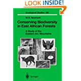 Conserving Biodiversity in East African Forests: A Study of the Eastern Arc Mountains (Ecological Studies)
