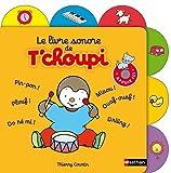 echange, troc Thierry Courtin - Le livre sonore de T'choupi