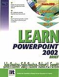 Learn PowerPoint 2002 Brief (0130613150) by Preston, John