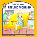 Let's Talk About Feeling Worried