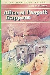 Alice et l'esprit frappeur : Collection : Bibliothèque verte cartonnée & illustr