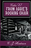 Cabin VI: From Aggies Rocking Chair