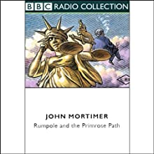 Rumpole and the Primrose Path (Dramatised) Performance by John Mortimer Narrated by Timothy West, Prunella Scales
