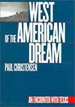 West of the American Dream: An Encounter With Texas (Tarleton State University Southwestern Studies in the Humanities, 14)
