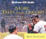 More Tales from the Dugout: More of the Greatest True Baseball Stories of All Time