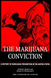 img - for Marijuana Conviction: A History of Marijuana Prohibition in the United States (Drug Policy Classic Reprint from the Lindesmith Center, New) book / textbook / text book