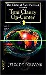 Op-center, tome 3 : Jeux de pouvoir par Clancy