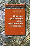 img - for 20 Ans De Psychologie Sociale Experimentale Francophone (La psychologie sociale) (French Edition) book / textbook / text book