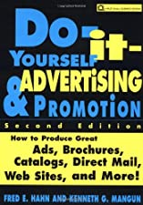 Do It Yourself Advertising and Promotion How to Produce Great Ads by Fred E. Hahn